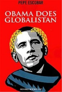 Pepe-Escobar-obama-does-globalistan
